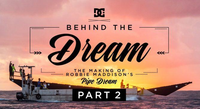 Dietro alle quinte di Pipe Dream con Robbie Maddison – Parte 2