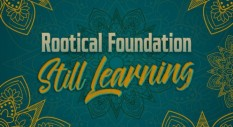 Rootical Foundation – Still Learning