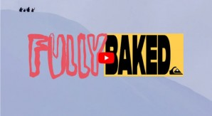 "Quiksilver lancia ""FULLY BAKED"": un nuovo film del team"
